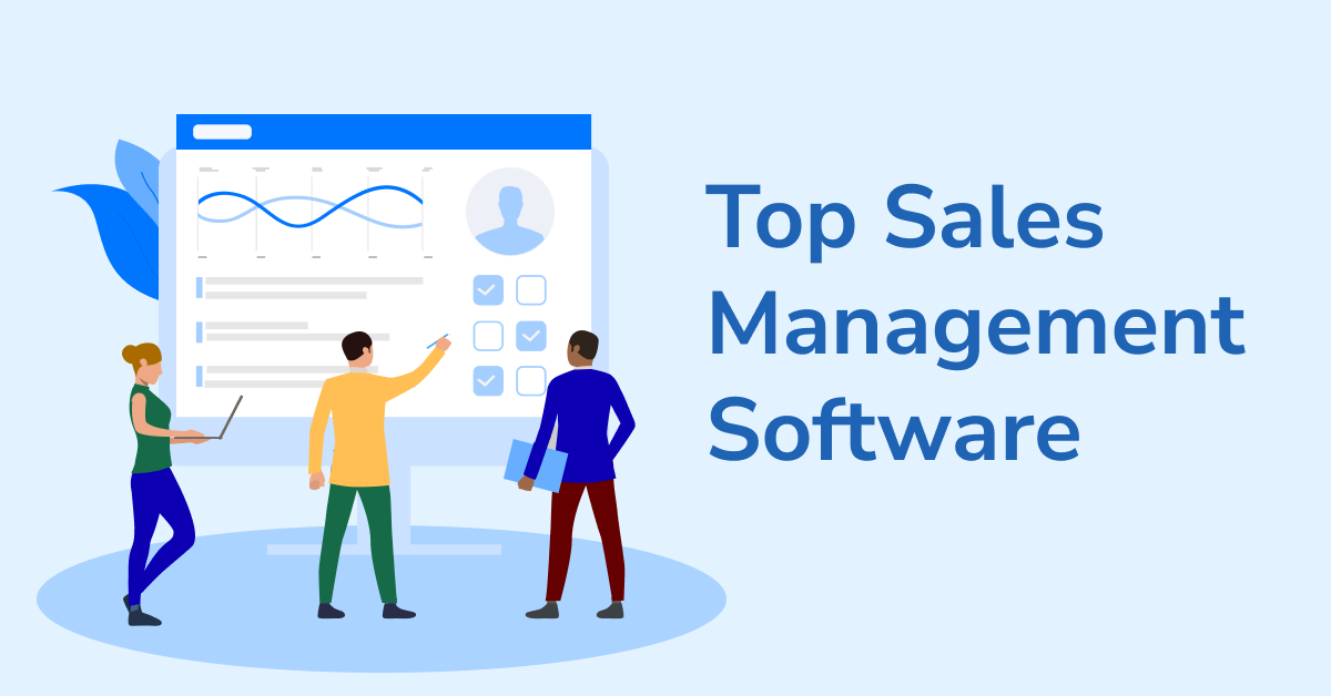 """Illustration of business people at a screen that reads """"Top Sales Management Software"""""""