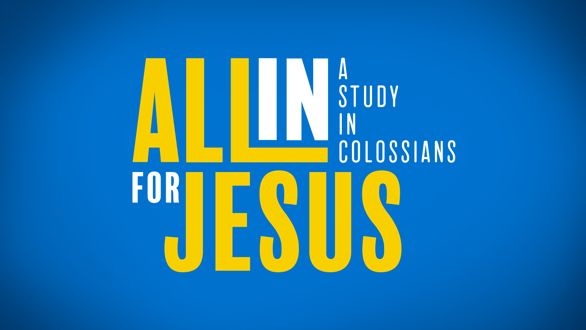 All In For Jesus series in Colossians