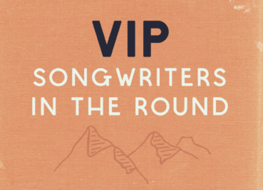 VIP Songwriters In The Round!