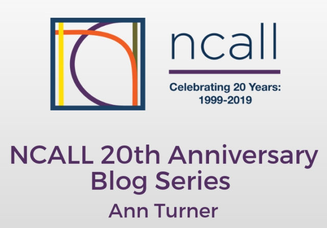 NCALL 20th Anniversary Blog Series: Ann Turner
