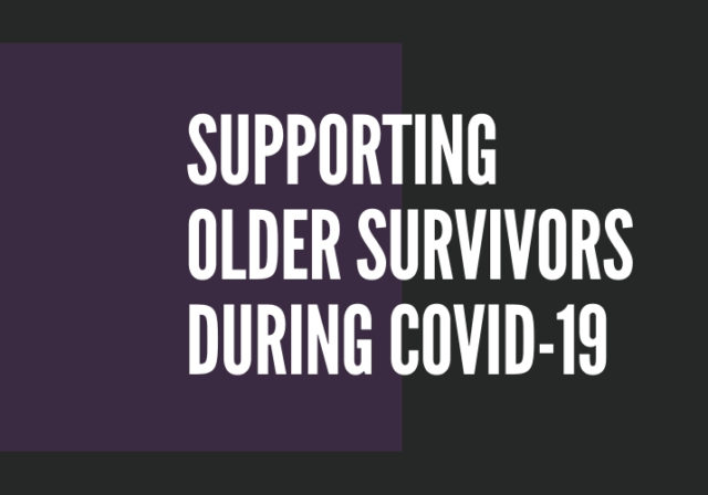 Graphic that reads: Supporting Older Survivors During COVID-19