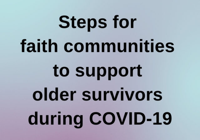 Steps for faith communities to support older survivors during COVID-19
