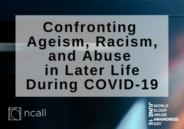 Graphic: Confronting Ageism, Racism, and Abuse in Later Life During COVID-19