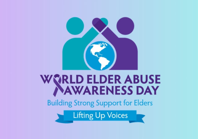 Graphic that reads: World Elder Abuse Awareness Day; Building Strong Support for Elders; Lifting Up Voices