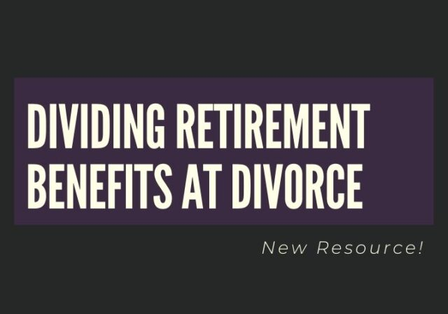 Graphic that reads: Dividing Retirement Benefits at Divorce
