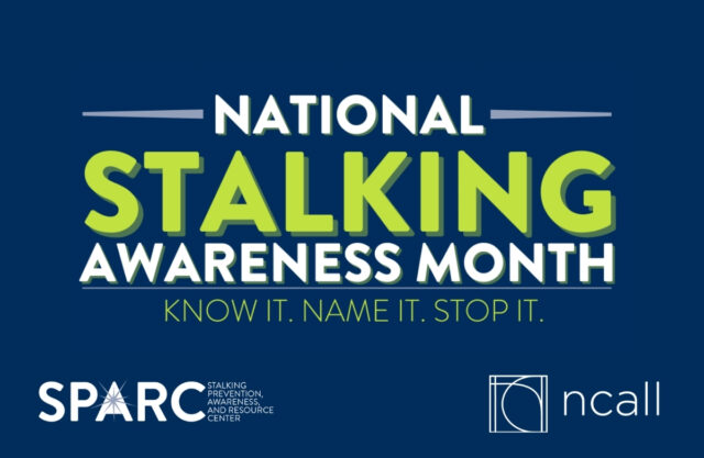 Graphic that reads: National Stalking Awareness Month. Know It. Name It. Stop It.