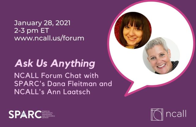 Graphic with a talking bubble and two women's headshots. Text reads: January 28, 2021. 2-3 pm ET www.ncall.us/forum. Ask Us Anything. NCALL Forum Chat with SPARC's Dana Fleitman and NCALL's Ann Laatsch. SPARC logo in lower left corner. NCALL logo in lower right corner.