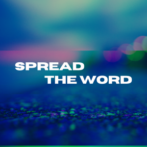 Abstract multi-color background with white text that reads SPREAD THE WORD