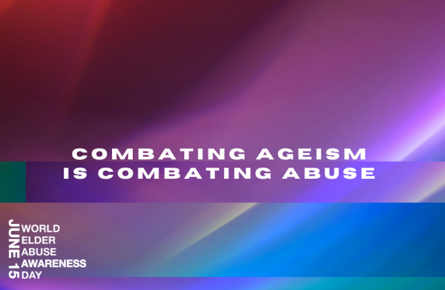 Abstract multi-color background with text that reads Combating Ageism is Combating Abuse