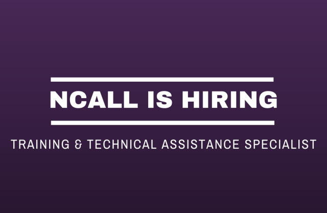 Graphic that reads: NCALL is Hiring. Training and Technical Assistance Specialist