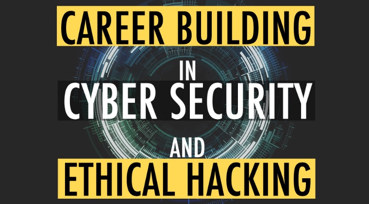THUMBNAIL Career Building In Cyber Security And Ethical Hacking From Studying To Employed