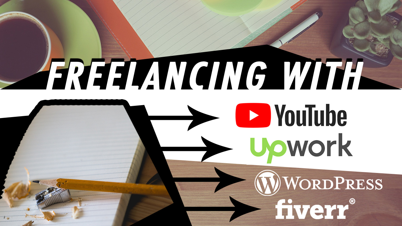 THUMBNAIL Freelancing With YouTube, WordPress, Upwork, And Fiverr!