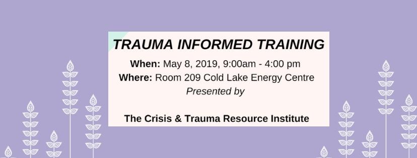Trauma Informed Training in Cold Lake May 8, 2019 | LCFASD