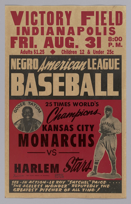 A Negro American League baseball poster featuring Satchel Paige and Goose Tatum. | Photo courtesy of Smithsonian Institution, National Museum of African American History and Culture Architectural Photrography