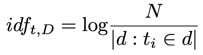 Inverse Document Frequency for the corpus. The log of the total number of documents (N) divided by the number of documents that contain the term.