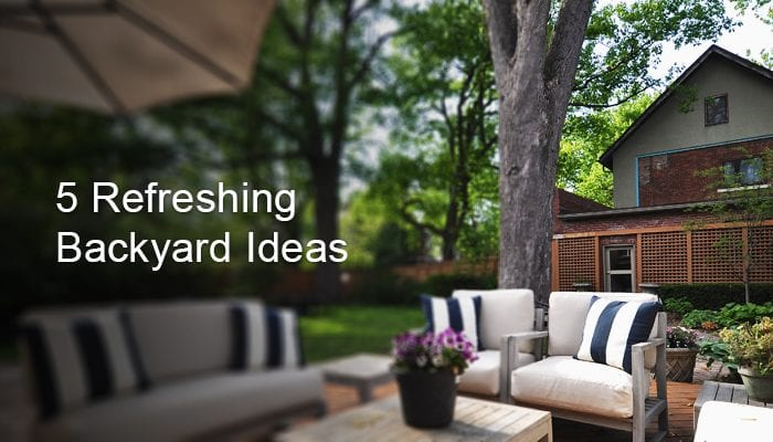 3 Easy Ideas to Refresh Your Backyard This Summer