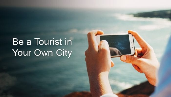 Toronto: Be a Tourist in Your Own City
