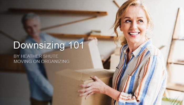 Gearing Up to go Down – Downsizing 101
