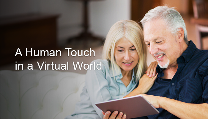 How We Are Embracing This Brave New World and Adding a Human Touch into a Virtual World