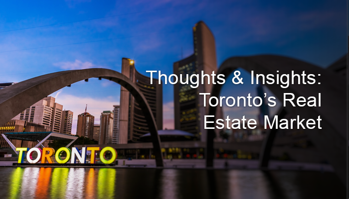 Thoughts & Insights: Toronto Real Estate Market