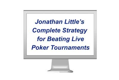 Jonathan Little's Complete Strategy for Beating Live Poker Tournaments