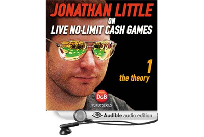 Audiobook: Jonathan Little on Live No-Limit Cash Games, Volume 1: The Theory