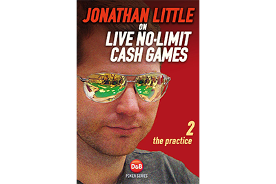 Jonathan Little on Live No-Limit Cash Games Volume 2