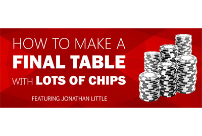 How to Make a Final Table with Lots of Chips