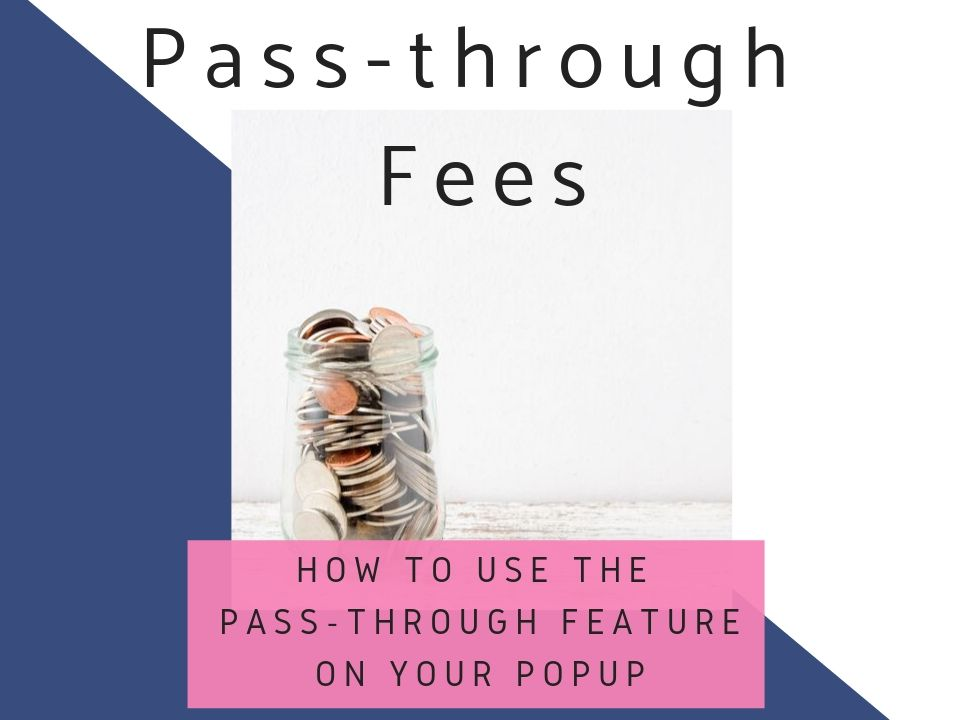 How to use the Pass-through feature on your PopUp