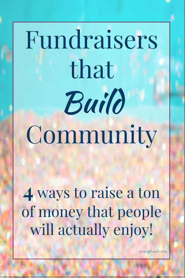 How to raise money and build your community