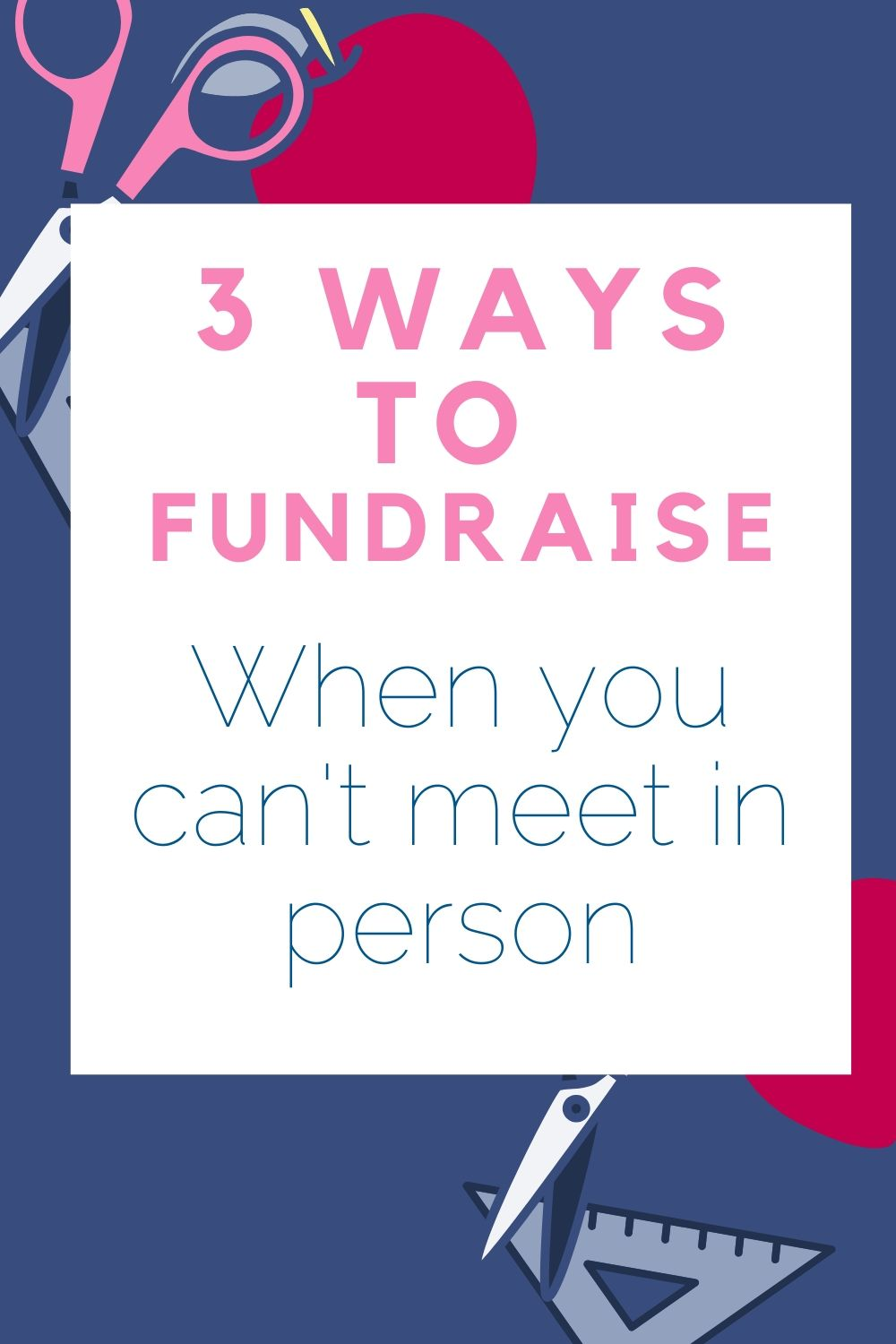 Three Ways to Fundraise During Covid-19