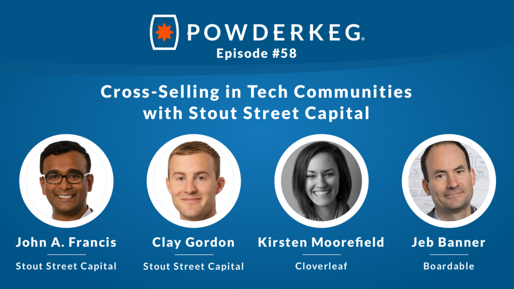 Igniting Startups Podcast episode 58 with graphic with John A. Francis and Clay Gordon of Stout Street Capital, Kirsten Moorefield of Cloverleaf, Jeb Banner of Boardable