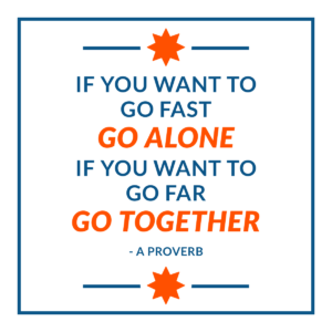 Go far by going together proverb