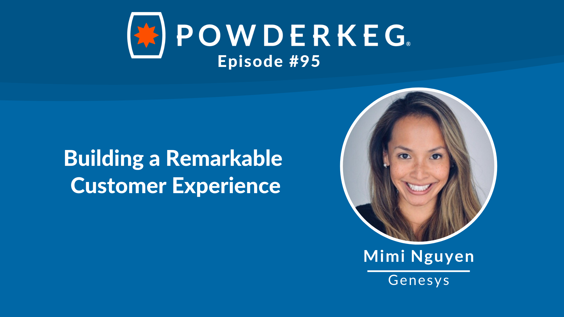 Building a Remarkable Customer Experience with Mimi Nguyen
