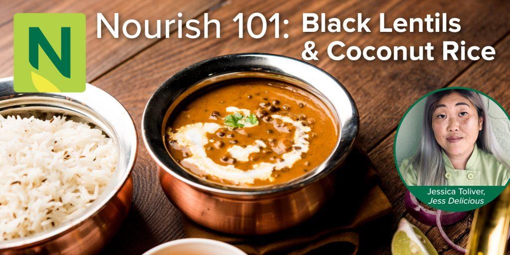 Nourish 101: Black Dal Lentils and Coconut Rice