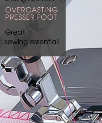 Overcasting Presser Foot for Low Shank Sewing Machines. A great sewing basic for any and every sewista
