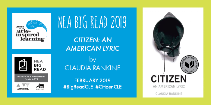NEA Big Read 2019 in Cleveland will celebrate Citizen: An American Lyric by Claudia Rankine in February 2019
