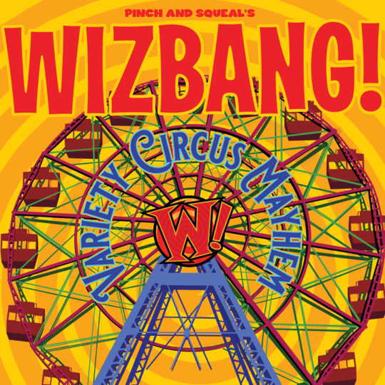 Pinch and Squeal's Wizbang! | JAN 31 - FEB 1