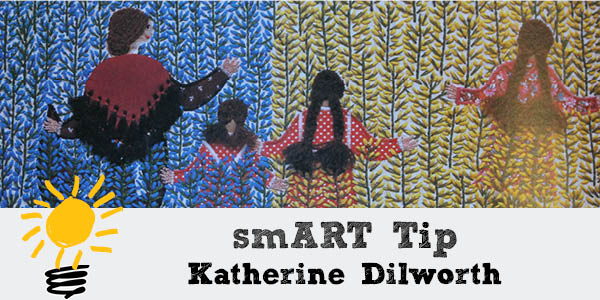 Katherine Dilworth smART Tip
