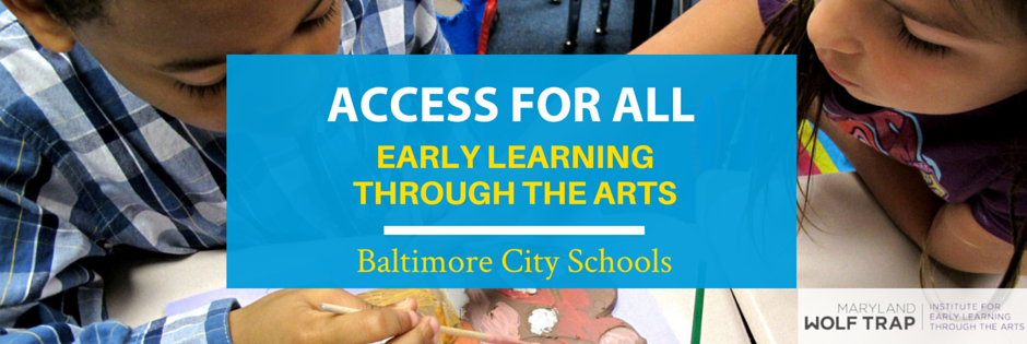 Access for All Wolf Trap Early Learning Through the Arts