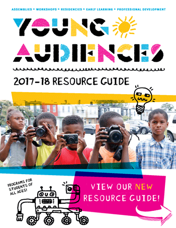 Young Audiences Arts for Learning 2017-18 Resource Guide