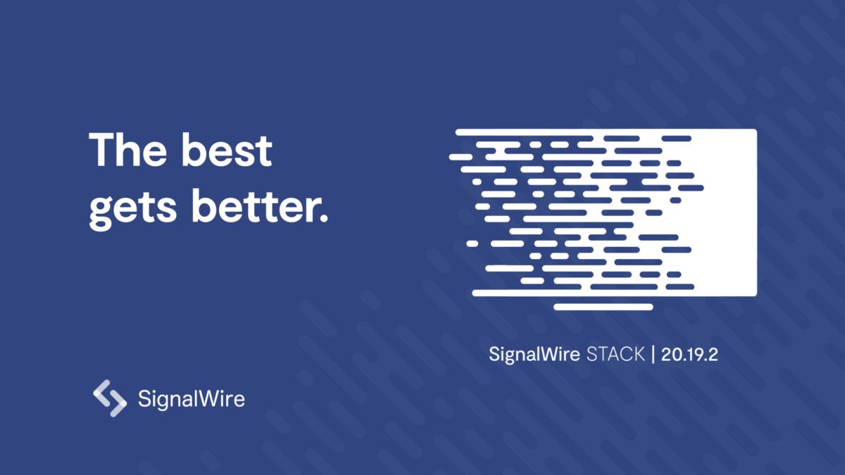 SignalWire STACK | Release 20 19 2 | SignalWire