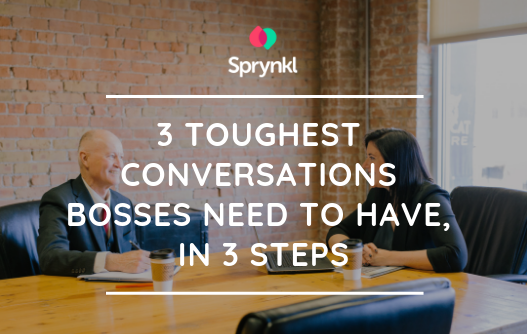 3-of-the-toughest-conversations-bosses-need-to-have-in-3-steps