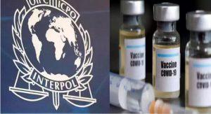 विश्व के सभी देशों को इंटरपोल का हाई अलर्ट, ऑनलाइन या ऑफलाइन बेची जाने वाली नकली कोरोना वैक्सीन से दूर रहने की दी सलाह