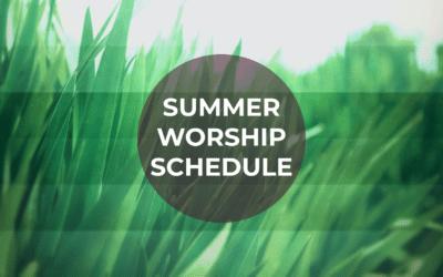Summer Worship Schedule Begins Sunday