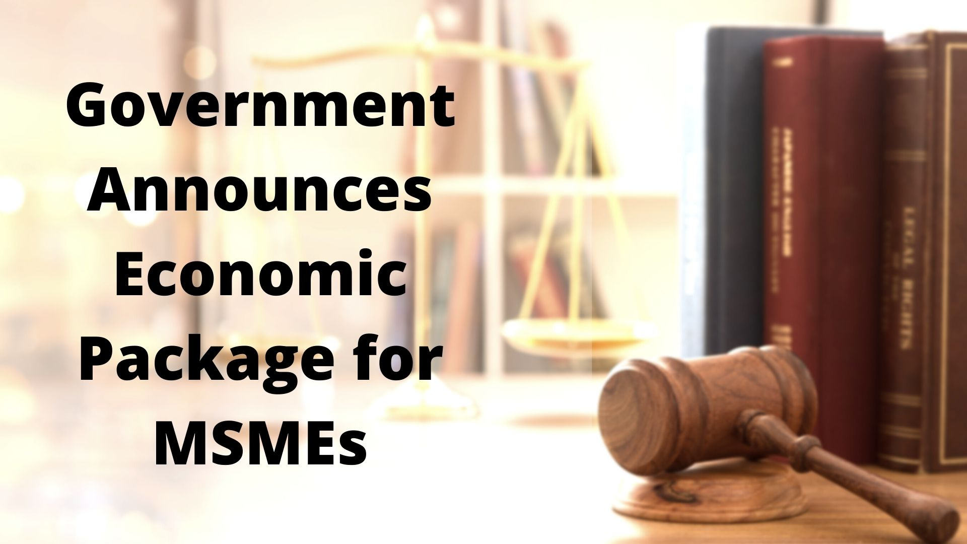 Government Announces Economic Package for MSMEs