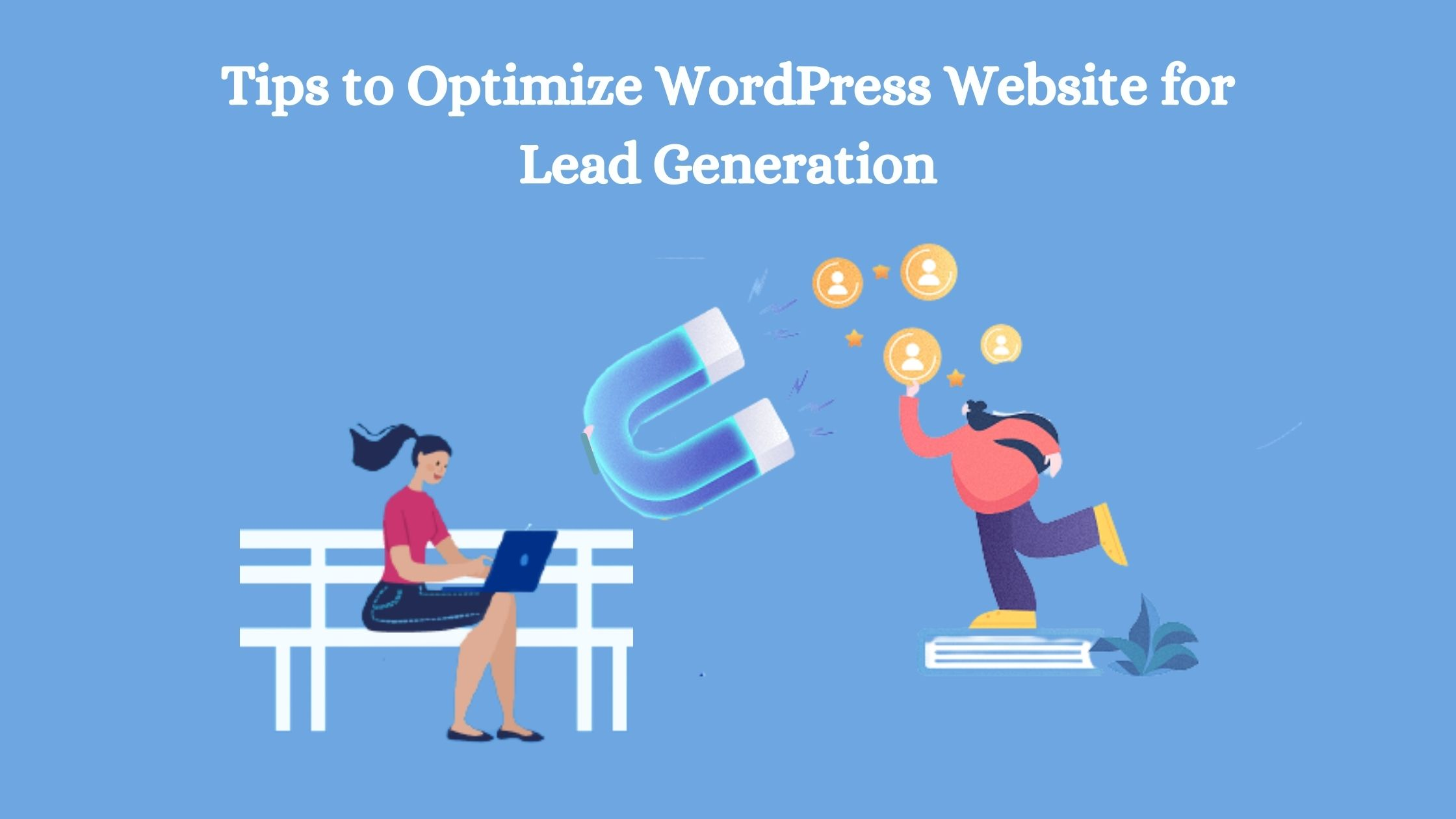 Tips to Optimize WordPress Website for Lead Generation