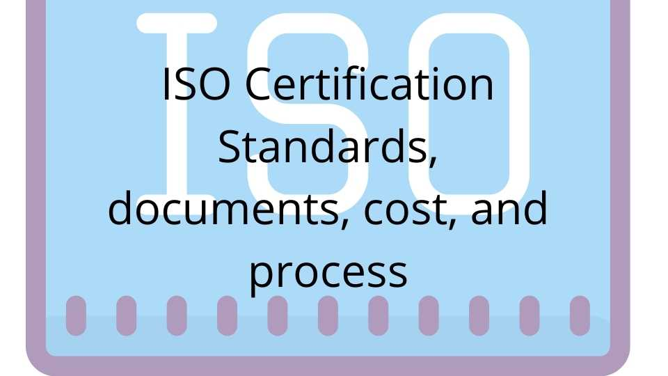 ISO Certification Standards, documents, cost