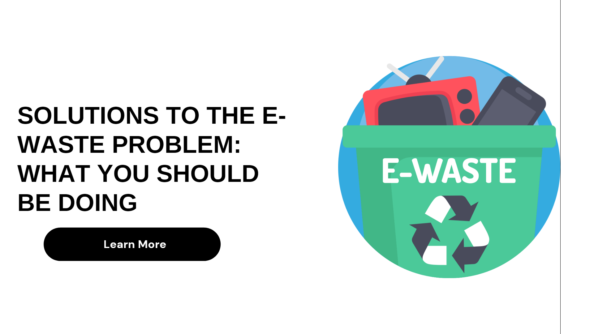 Solutions to the E-Waste Problem What You Should Be Doing