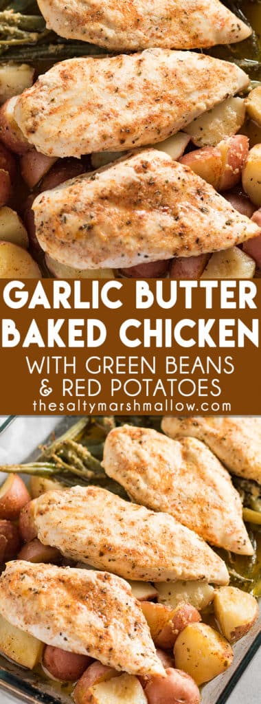 Garlic Butter Baked Chicken is an easy one pot/one dish chicken dinner!  Chicken, green beans, and potatoes are simply seasoned with a garlic butter and ranch mixture.  A family favorite meal for weeknights to add some flavor to baked chicken, a complete meal in one pan!